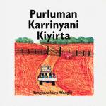 Purluman Karrinyani Kiyirta (A Bullock Standing at the Gate)